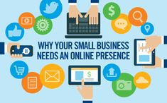 Three reasons why your small business needs an online presence, and how to get there.