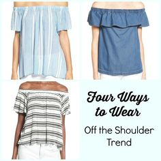 "Four Ways to Try the ""Off the Shoulder"" Trend #EasyOutfits #SummerStyle #TrendWatch"