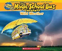 Magic School Bus Presents: Wild Weather by Tom Jackson, AR 5.1