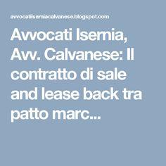 Avvocati Isernia, Avv. Calvanese: Il contratto di sale and lease back tra patto marc...