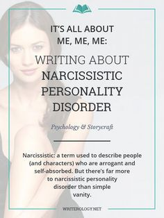 Narcissistic—it's a term that's used to describe people (and characters) who are arrogant and self-absorbed. But there's far more to narcissistic personality disorder than simple vanity. | Writerology.net