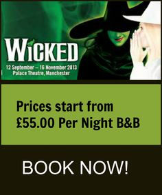 Wicked On In Manchester,BOOK Your Rooms Now! Prices Start At £40.00 Per Night B #wicked #mcr