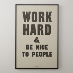 Work Hard and Be nice to people | Work hard Print | SchoolHouse Electric Artwork