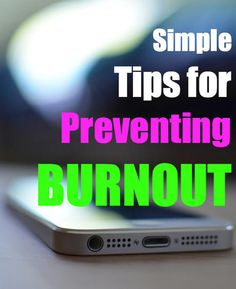 Preventing Burnout — Simple Tips | Psychology Today