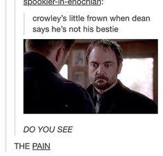look he's so sad... don't hurt Crowley like that. He's so sad........
