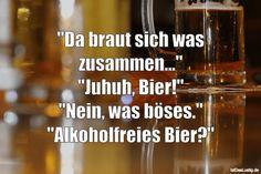 """""""Da braut sich was zusammen..."""" """"Juhuh, Bier!"""" """"Nein, was böses."""" """"Alkoholfreies Bier?"""" #lustig #sprüche #fun #spass"""