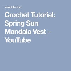 Crochet Tutorial: Spring Sun Mandala Vest - YouTube