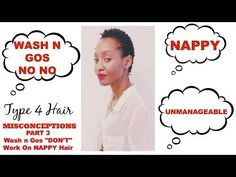 "Wash and Gos Dont Work On ""Nappy"" Hair - An open letter to the Type 4c Natural Hair Community. 