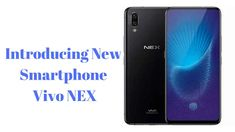 Vivo NEX Futuristic Smartphone Launched in India: Price, Specifications with Review ~ Technical Max- Latest Tech News