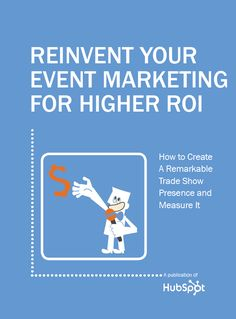 Reinvent Your Event Marketing for Higher ROI - How to Create a Remarkable Trade Show Presence and Measure it – From this guide you will learn how to: Set the right goals and objectives for trade shows, Create calls to action to draw attendees to you, Make your event promotion social media friendly, Identify the right metrics to track in trade show marketing