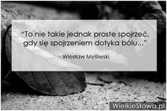 To nie takie jednak proste spojrzeć... #Myśliwski-Wiesław, #Ból,-cierpienie,-łzy Nick Vujicic, In Other Words, Motto, Cute Pictures, Cards Against Humanity, Thoughts, Humor, Quotes, Life