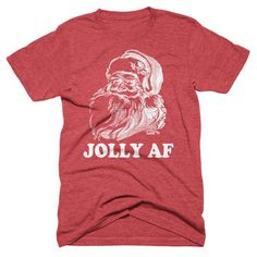 eaa47e4fc Jolly AF Tee   Christmas Shirt   Funny Christmas Tee   Santa Tshirt Funny  Christmas Shirts