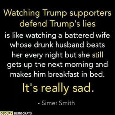 He's always reminded me of my narcissistic sociopath, ex, I'm so glad I got out alive. I don't think our country or society will.