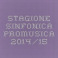 Stagione Sinfonica Promusica 2014/15