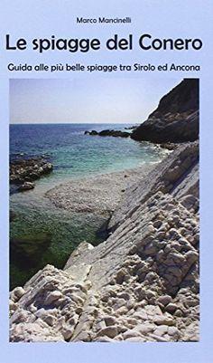Le spiagge del Conero di Marco Mancinelli https://www.amazon.it/dp/8891143707/ref=cm_sw_r_pi_dp_x_ZH.AybH22778R