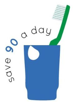 did u know the average person wastes 90 glasses of water per day while leaving the tap on while they brush their teeth? Save precious energy & turn it off every time you brush!