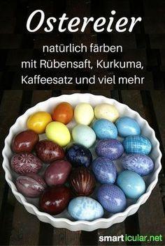 Intensiv leuchtende Ostereier natürlich färben? Mit diesen Lebensmitteln färbst du deine Ostereier wunderschön und strahlend bunt.
