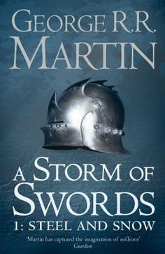 See A storm of swords. Part 1, Steel and snow in our library's catalogue.