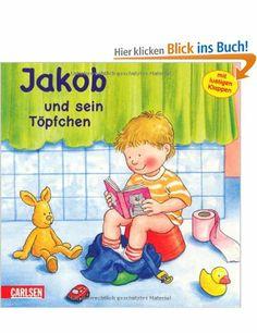 Jakob-Bücher: Jakob und sein Töpfchen: Amazon.de: Nele Banser, Peter Friedl: Bücher