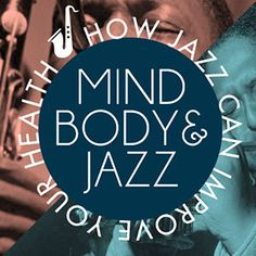 Mind, Body & Jazz: 