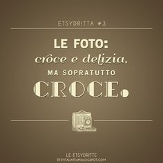 Etsy Italia Team - beauty is (hand)made in Italy: Le Etsydritte: Le foto, croce e delizia, ma sopratutto croce.