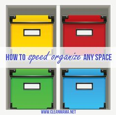 How to Speed Organize Any Space via Clean Mama on 30 Days Blog