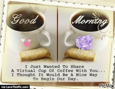 Good Morning Sharing A Virtual Cup Of Coffee With You coffee good morning good morning quotes good morning gifs cute good morning quotes good morning quotes for friends coffee good morning quotes good morning quotes for family and friends