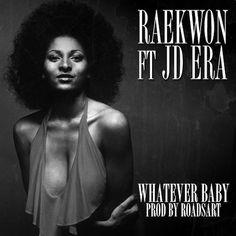 (New Music) Raekwon Ft. JD Era – Whatever Baby!!!