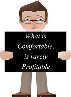Comfortable , rarely profitable