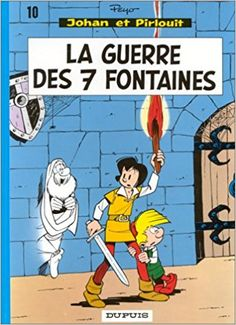 Bande Dessinée  - Johan et Pirlouit, tome 10 : La guerre des 7 fontaines - Peyo - Livres