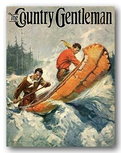 In A Birch Wood Canoe - Country Gentleman 1930 boat poster Frederic Remington, Wood Canoe, Winslow Homer, Canoe And Kayak, Le Far West, Mountain Man, Urban, Western Art, Dioramas