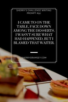 Writing Prompt came to on the table, face down among the desserts. I wasn't sure what happened, but I blamed that waiter. Story Prompts, Writing Prompts, General Conference Quotes, Conversation Starters, Writing Help, Getting To Know You, Creative Writing, Writer, Shit Happens