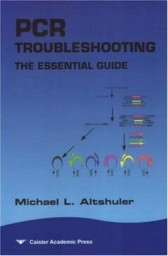 PCR Troubleshooting: The Essential Guide by Michael L. Altshuler. $60.00. Publication: March 1, 2006. Publisher: Caister Academic Press (March 1, 2006). Author: Michael L. Altshuler