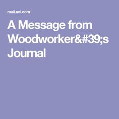 A Message from Woodworker's Journal