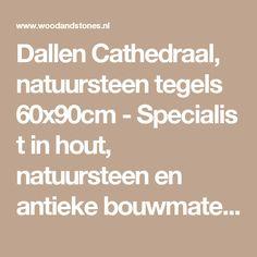 Dallen Cathedraal, natuursteen tegels 60x90cm-Specialist in hout, natuursteen en antieke bouwmaterialen