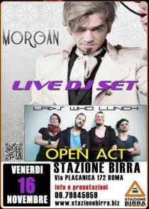 MORGAN Live Dj Set  Venerdì 16 Novembre dalle 22:00 alle 23:45   Stazione Birra - Roma