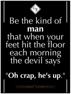 "Do you think the devil says, ""Oh, crap""? Daily Quotes, Great Quotes, Quotes To Live By, Me Quotes, Motivational Quotes, Inspirational Quotes, Real Man Quotes, Quotes For Men, Lion Quotes"
