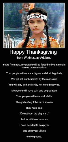 Happy Thanksgiving from Wednesday Addams (where can we pin this? True but funny. Wednesday Addams, Kubo And The Two Strings, Family Values, My People, People Talk, Happy Thanksgiving, Thanksgiving America, Movie Quotes, Funny Quotes