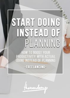 Start doing instead of planning: how to boost your productivity when all you wanna do is to plan http://therandomp.com/blog/start-doing-instead-of-planning