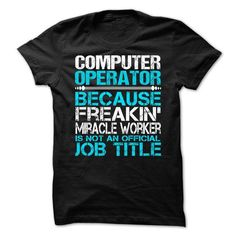 Computer Operator T Shirts, Hoodies. Check price ==► https://www.sunfrog.com/LifeStyle/Computer-Operator-63524697-Guys.html?41382 $21.99