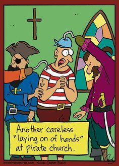 """Inherit the Mirth: Another careless """"laying on of hands"""" at pirate church. Christian Comics, Christian Cartoons, Funny Christian Memes, Christian Humor, Funny Cartoons, Funny Comics, Funny Jokes, Hilarious, Funniest Jokes"""