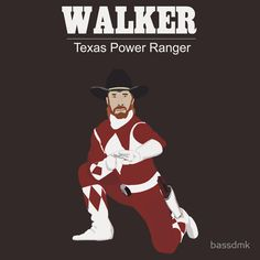 Walker Texas Power Ranger - this show would probably be really cheesy but also really awesome!