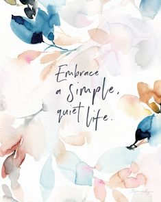 Wisdom Quotes : Embrace a Simple Quiet Life Soul Messages Print by Life Motivational Quotes For Women, Positive Quotes, Inspirational Quotes, Inspirational Wallpapers, Simple Quotes, Cute Quotes, Unique Quotes, Fact Quotes, Choose Joy