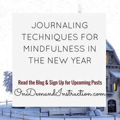 Journaling Techniques for Mindfulness in the New Year.   Journal, journal writing, journal ideas, journaling techniques, Self care, meditation, stress management. Improve your writing by subscribing to OnDemandInstruction.com