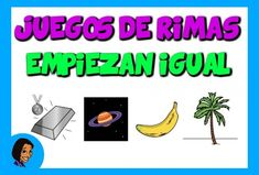 JUEGOS RIMAS_EMPIEZAN IGUAL_WEB Videos, About Me Blog, Education, Fictional Characters, Tech, Rhyming Games, Tongue Twisters, Brain Games, Preschool Writing