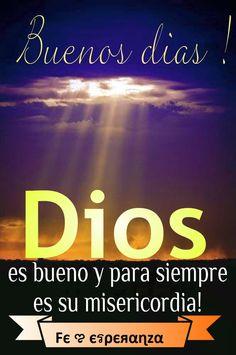 ¡Dios es bueno y para siempre es su misericordia!