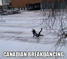 """Let Me See Your Moon Walk - Funny memes that """"GET IT"""" and want you to too. Get the latest funniest memes and keep up what is going on in the meme-o-sphere. Canadian Memes, Canadian Things, Canadian Humour, Canada Funny, Canada Eh, Canada Snow, Break Dance, Funny Images, Funny Pictures"""
