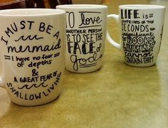 """I finally made these mugs! I took quotes off my friends' Pinterest boards and sharpie'd them onto mugs from Goodwill (that I washed, obvi) and baked them at 350 for 30 mins. This is now a """"done"""" instead of """"do."""""""