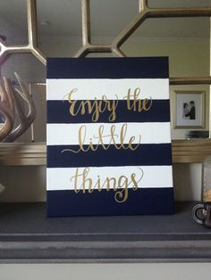 "Navy and White Stripe ""Enjoy the Little Things"" 1.5"" Canvas in Gold Calligraphy : Graduation Gift and Home Decor on Etsy, $42.00"
