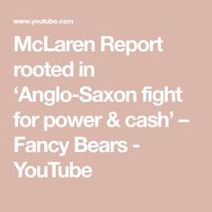 McLaren Report rooted in 'Anglo-Saxon fight for power & cash' – Fancy Bears - YouTube